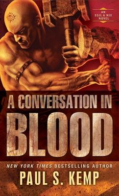 A Conversation in Blood: An Egil & Nix Novel - Kemp, Paul S