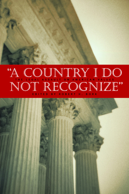 A Country I Do Not Recognize: The Legal Assault on American Values - Bork, Robert H (Editor)