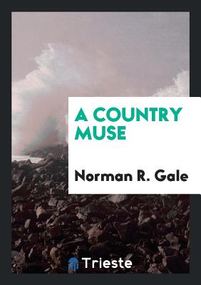 A Country Muse - Gale, Norman R