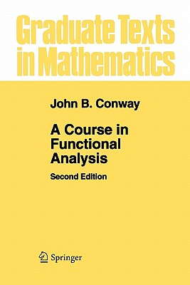 A Course in Functional Analysis - Conway, John B
