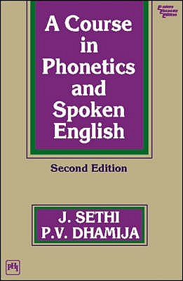 A Course in Phonetics and Spoken English - Sethi, Dhamija