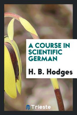 A Course in Scientific German - Hodges, H B