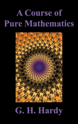 A Course of Pure Mathematics - Hardy, G H