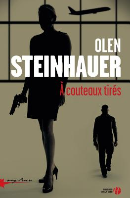A Couteaux Tires - Steinhauer, Olen, and DuPont, Sophie (Translated by)