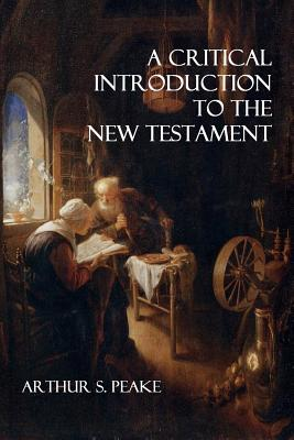 A Critical Introduction to the New Testament - Peake, Arthur S