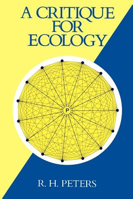A Critique for Ecology - Peters, Robert Henry