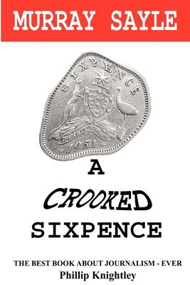 A Crooked Sixpence - Sayle, Murray