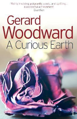 A Curious Earth. Gerard Woodward - Woodward, Gerard
