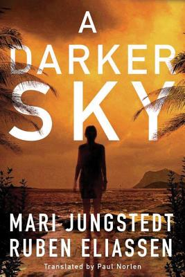 A Darker Sky - Jungstedt, Mari, and Eliassen, Ruben, and Norlen, Paul (Translated by)