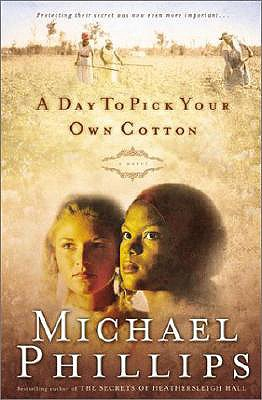 A Day to Pick Your Own Cotton - Phillips, Michael R