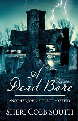 A Dead Bore: Another John Pickett Mystery - South, Sheri Cobb