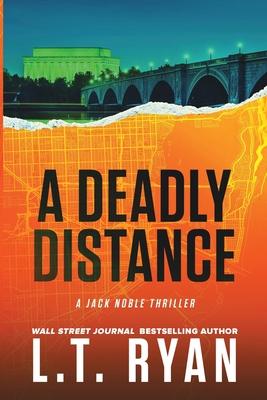 A Deadly Distance (Jack Noble #2) - Ryan, L T