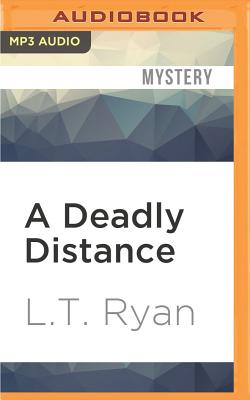 A Deadly Distance - Ryan, L T, and Holland, Dennis (Read by)
