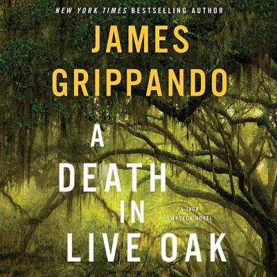 A Death in Live Oak Lib/E: A Jack Swyteck Novel - Grippando, James, and Davis, Jonathan (Read by)