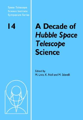 A Decade of Hubble Space Telescope Science - Livio, Mario (Editor)