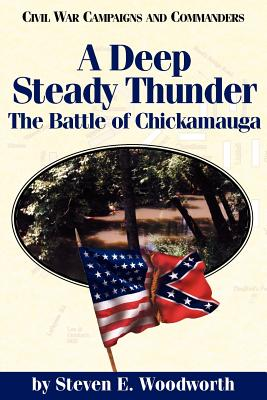 A Deep Steady Thunder - Woodworth, Steven E, and McWhiney, Grady, Dr. (Editor)