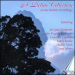 A Delius Collection of Rare Historic Recordings