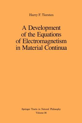 A Development of the Equations of Electromagnetism in Material Continua - Tiersten, Harry F