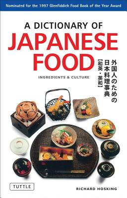 A Dictionary of Japanese Food: Ingredients & Culture - Hosking, Richard