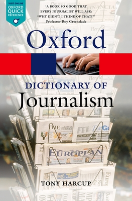 A Dictionary of Journalism - Harcup, Tony