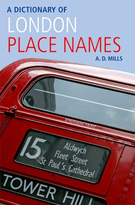 A Dictionary of London Place-Names - Mills, A D