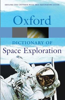 A Dictionary of Space Exploration - Dasch, E Julius (Editor)