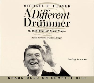 A Different Drummer CD: A Different Drummer CD - Deaver, Michael K (Read by), and Reagan, Nancy (Foreword by)
