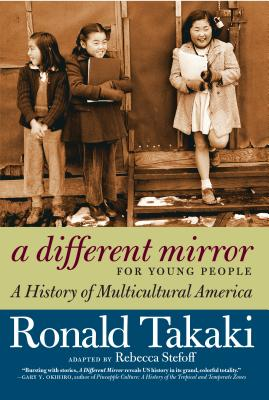 A Different Mirror for Young People: A History of Multicultural America - Takaki, Ronald, and Stefoff, Rebecca (Adapted by)