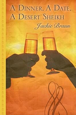 A Dinner, a Date, a Desert Sheikh - Braun, Jackie
