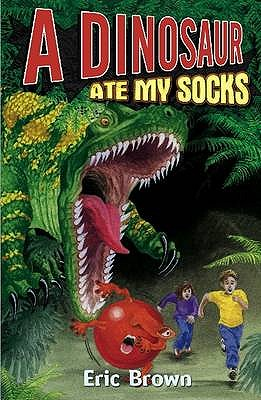 A Dinosaur Ate My Socks - Brown, Eric