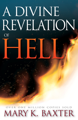 A Divine Revelation of Hell - Baxter, Mary K