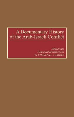 A Documentary History of the Arab-Israeli Conflict - Geddes, Charles