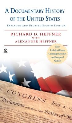 A Documentary History of the United States - Heffner, Richard D, and Heffner, Alexander B