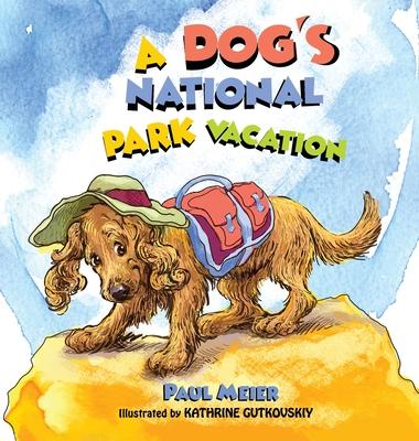 A Dog's National Park Vacation - Meier, Paul