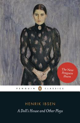 A Doll's House and Other Plays - Ibsen, Henrik, and Dawkin, Deborah (Translated by), and Skuggevik, Erik (Translated by)