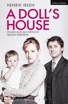 A Doll's House - Ibsen, Henrik, and Stephens, Simon (Adapted by)