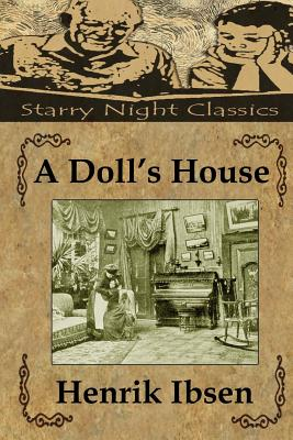 A Doll's House - Ibsen, Henrik, and Hartmetz, Richard S (Editor)