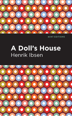 A Doll's House - Ibsen, Henrik, and Editions, Mint (Contributions by)