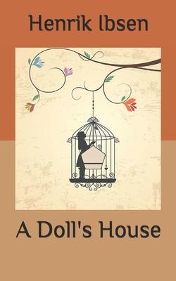A Doll's House - Ibsen, Henrik