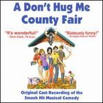 A Don't Hug Me County Fair [Original Cast Recording]