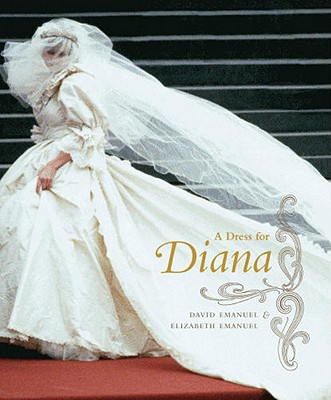 A Dress for Diana - Emanuel, David, and Emanuel, Elizabeth