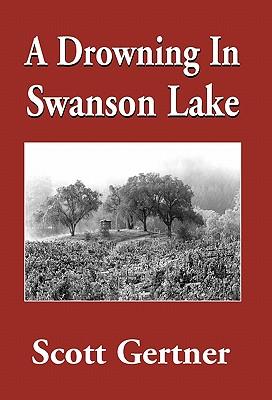 A Drowning in Swanson Lake - Gertner, Scott