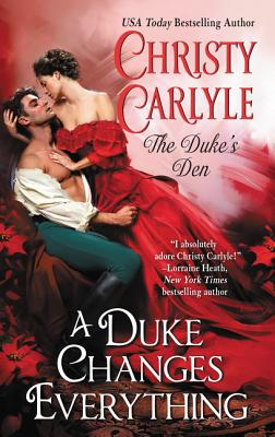 A Duke Changes Everything: The Duke's Den - Carlyle, Christy