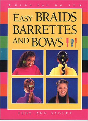 A Easy Braids, Barrettes and B - Sadler, Judy Ann, and English, Sarah Jane (Illustrator), and Disney Artists/Photography by Top That! Studio (Illustrator)