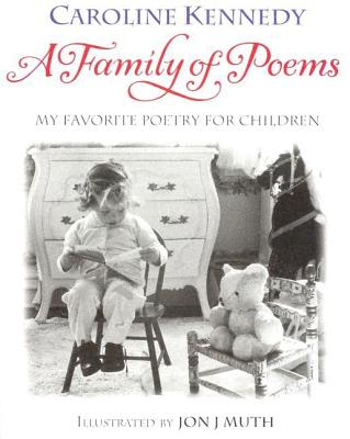 A Family of Poems: My Favorite Poetry for Children - Kennedy-Schlossberg, Caroline (Compiled by), and Muth, Jon J (Illustrator), and Muth, John J (Illustrator)