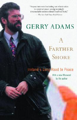 A Farther Shore: Ireland's Long Road to Peace - Adams, Gerry