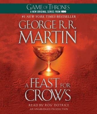 A Feast for Crows - Martin, George R R, and Dotrice, Roy (Read by)