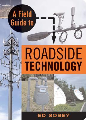 A Field Guide to Roadside Technology - Sobey, Edwin J C