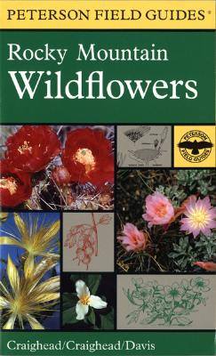 A Field Guide to Rocky Mountain Wildflowers Northern Arizona and New Mexico to British Columbia - Craighead, Joan C, and Houghton Mifflin Company, and Craighead, John (Photographer)