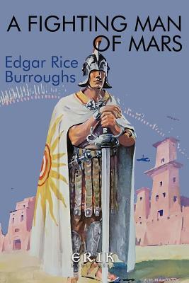 A Fighting Man of Mars - Burroughs, Edgar Rice